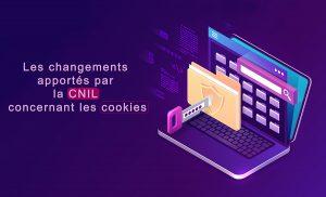 Les changements apportés par la CNIL concernant les cookies